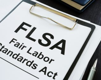 The Fair Labor Standards Act:  Understanding Minimum Wage, Overtime and Exempt vs. Non-Exempt