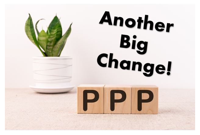 Oops, They Did It Again!  Another Big Change to the Paycheck Protection Program Loan Forgiveness
